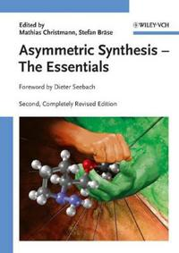 Asymmetric Synthesis: The Essentials