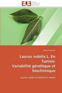 Laurus Nobilis L. En Tunisie: Variabilite Genetique Et Biochimique