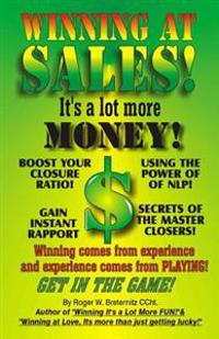 Winning at Sales: It's a Lot More Money!