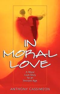 In Moral Love