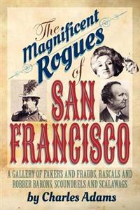 The Magnificent Rogues of San Francisco
