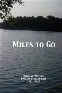 Miles to Go: Original Poems