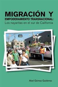 Migración y empoderamiento transnacional / Migration and transnational empowerment