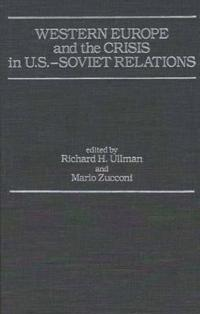 Western Europe and the Crisis in U.S.-Soviet Relations