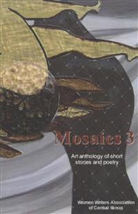 Mosaics 3: An Anthology of Short Stories and Poetry