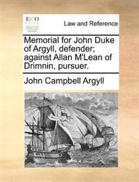 Memorial for John Duke of Argyll, Defender; Against Allan M'Lean of Drimnin, Pursuer.
