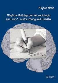 M Gliche Beitr GE Der Neurobiologie Zur Lehr-/ Lernforschung Und Didaktik