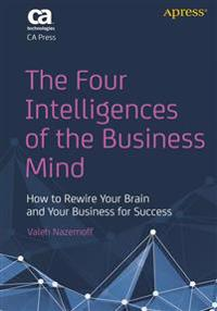 The Four Intelligences of the Business Mind