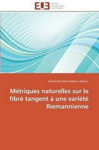 M�triques Naturelles Sur Le Fibr� Tangent � Une Vari�t� Riemannienne