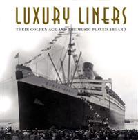 Luxury liners - Their golden age and the music played aboard