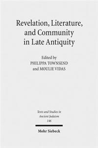 Revelation, Literature and Community in Late Antiquity