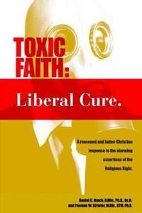 Toxic Faith - Liberal Cure