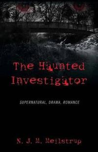 The Haunted Investigator