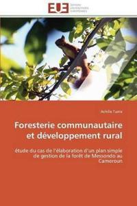 Foresterie Communautaire Et D�veloppement Rural