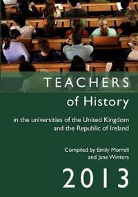 Teachers of History in the Universities of the United Kingdom and the Republic of Ireland 2013