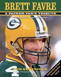 Brett Favre: A Packer Fan's Tribute: The Final Season