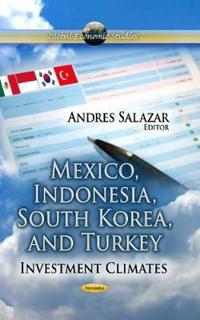 Mexico, indonesia, south korea, and turkey - investment climates