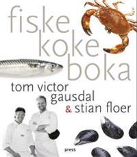 Fiskekokeboka - Tom Victor Gausdal, Stian Floer | Ridgeroadrun.org
