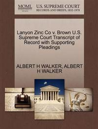 Lanyon Zinc Co V. Brown U.S. Supreme Court Transcript of Record with Supporting Pleadings
