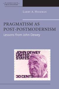 Pragmatism as Post-Postmodernism