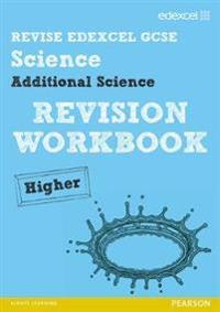 REVISE Edexcel: Edexcel GCSE Additional Science Revision Workbook Higher - Print and Digital Pack