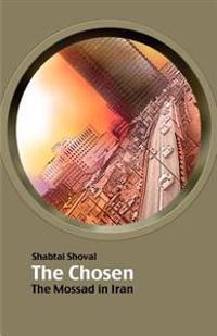 The Chosen - The Mossad in Iran