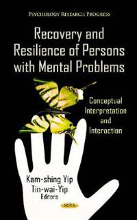 Recovery and Resilience of Persons with Mental Problems