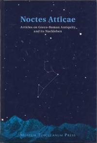 Noctes Atticae - Articles on Greco-Roman Antiquity and Its Nachleben: Presented to Jorgen Mejer on His 60th Birthday