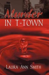 Murder in T-town