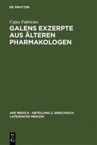 Galens Exzerpte Aus Älteren Pharmakologen