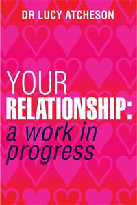 Your relationship - a work in progress