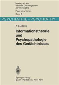 Informationstheorie Und Psychopathologie Des Gedachtnisses