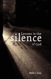 Lessons in the Silence of God