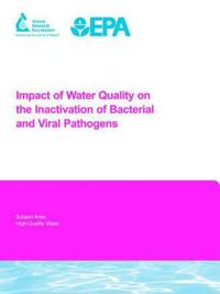 Impact of Water Quality on the Inactivation of Bacterial and Viral Pathogens