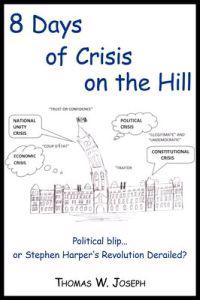 8 Days of Crisis on the Hill; Political Blip...or Stephen Harper's Revolution Derailed?