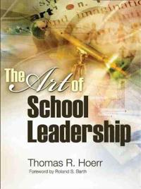 The Art of School Leadership the Art of School Leadership