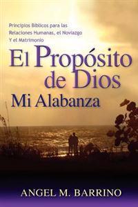 El Proposito de Dios, Mi Alabanza: Principios Biblicos Para Las Relaciones Humanas, El Noviazgo