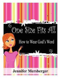 One Size Fits All: How to Wear God's Word