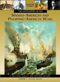 The Encyclopedia of the Spanish-American and Philippine-American Wars