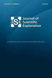 Journal of Scientific Exploration 26: 3 Fall 2012