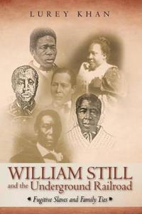William Still and the Underground Railroad