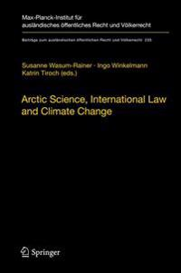 Arctic Science, International Law and Climate Change: Legal Aspects of Marine Science in the Arctic Ocean