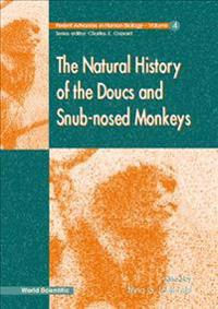 The Natural History of the Doucs and Snub-Nosed Monkeys