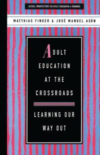 Adult Education at the Crossroads
