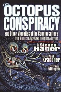 """The Octopus Conspiracy: And Other Vignettes of the Counterculture-From Hippies to """"High Times"""" to Hip-Hop & Beyond. . ."""