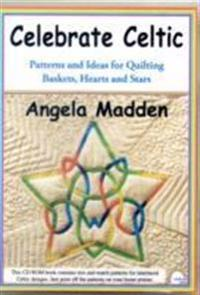Celebrate celtic - patterns and ideas for quilting baskets, hearts and star