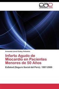 Infarto Agudo de Miocardio En Pacientes Menores de 50 Anos