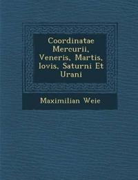 Coordinatae Mercurii, Veneris, Martis, Iovis, Saturni Et Urani