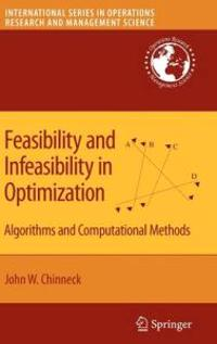 Feasibility and Infeasibility in Optimization: