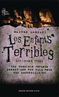 Oliver Lansley: Les Enfants Terribles; Collected Plays
